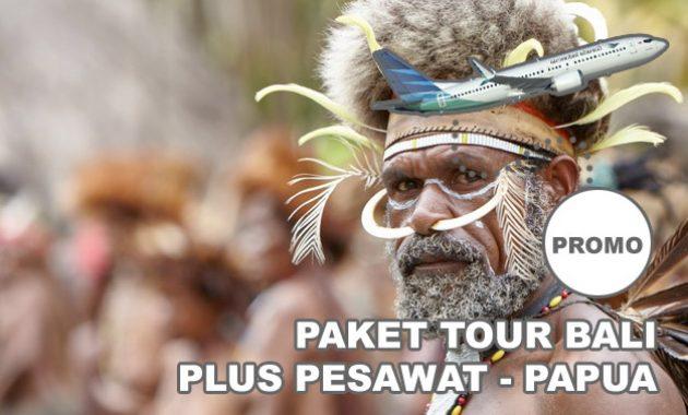 Paket Tour Papua Bali + Tiket Pesawat