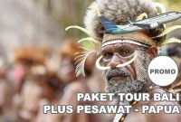Paket Tour Dari Papua ke Bali Dengan Pesawat