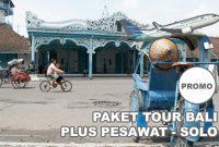 Paket Tour Dari Solo ke Bali Dengan Pesawat
